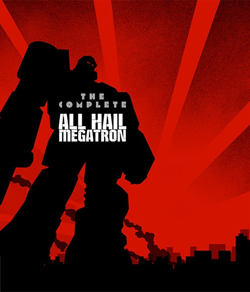 The Complete All Hail Megatron Image