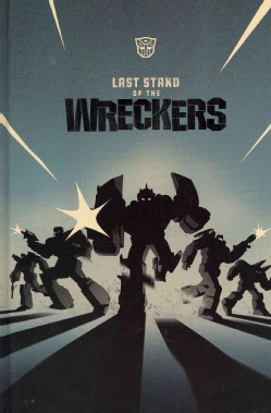 transformers-comics-last-stand-of-the-wreckers-hardcover-cover Last Stand of the Wreckers Trade (Hardcover)